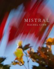 RACHEL COBB MISTRAL: THE LEGENDARY WIND OF PROVENCE /ANGLAIS