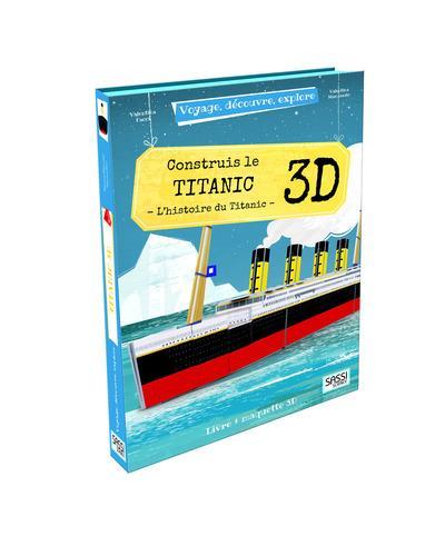VOYAGE, DECOUVRE, EXPLORE - CONSTRUIS LE TITANIC 3D - L'HISTOIRE DU TITANIC