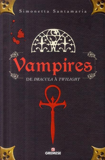 VAMPIRES. DE DRACULA A TWILIGHT