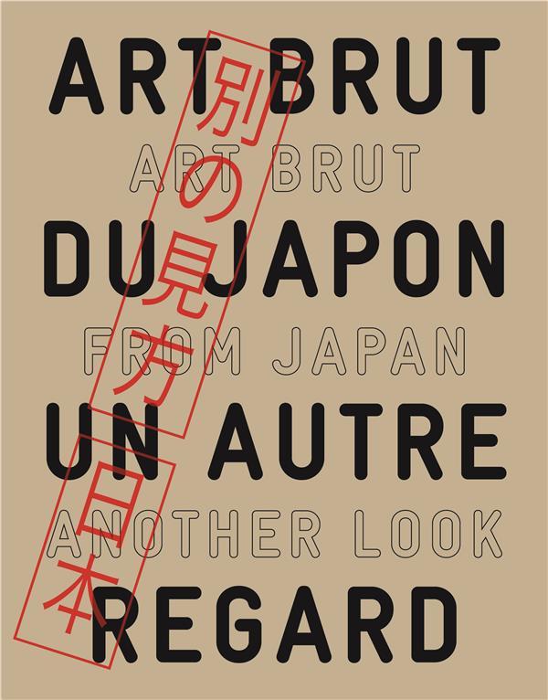ART BRUT DU JAPON, UN AUTRE REGARD
