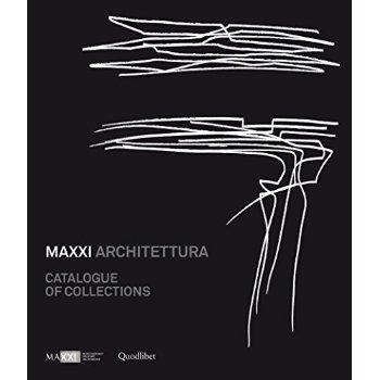 MAXXI ARCHITETTURA CATALOGUE OF COLLECTIONS