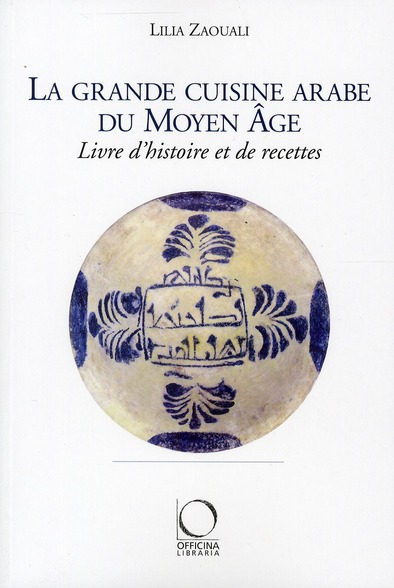 LA GRANDE CUISINE ARABE DU MOYEN-AGE