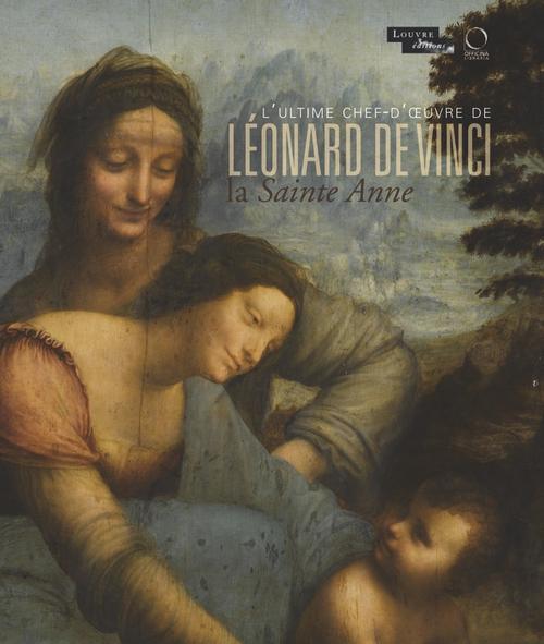 LA SAINTE ANNE : L'ULTIME CHEF-D'OEUVRE DE LEONARD DE VINCI