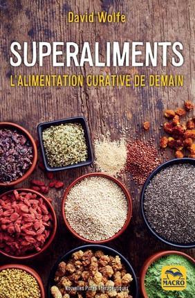 SUPERALIMENTS - L'ALIMENTATION EST LA MEDECINE DE DEMAIN