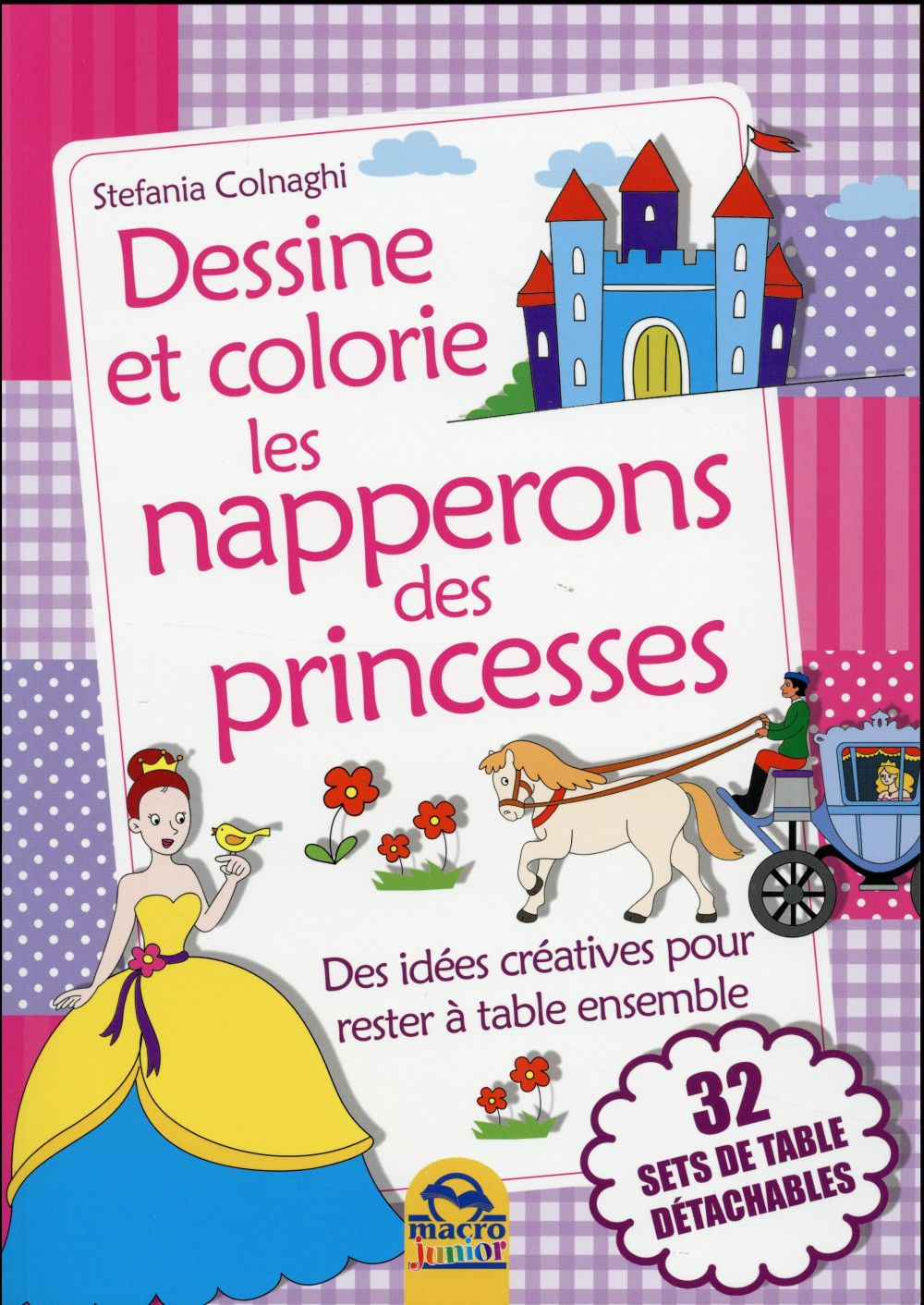 DESSINE ET COLORIE LES NAPPERONS DES PRINCESSES  32 SETS DE TABLE DETACHABLES - DES IDEES CREATIVES