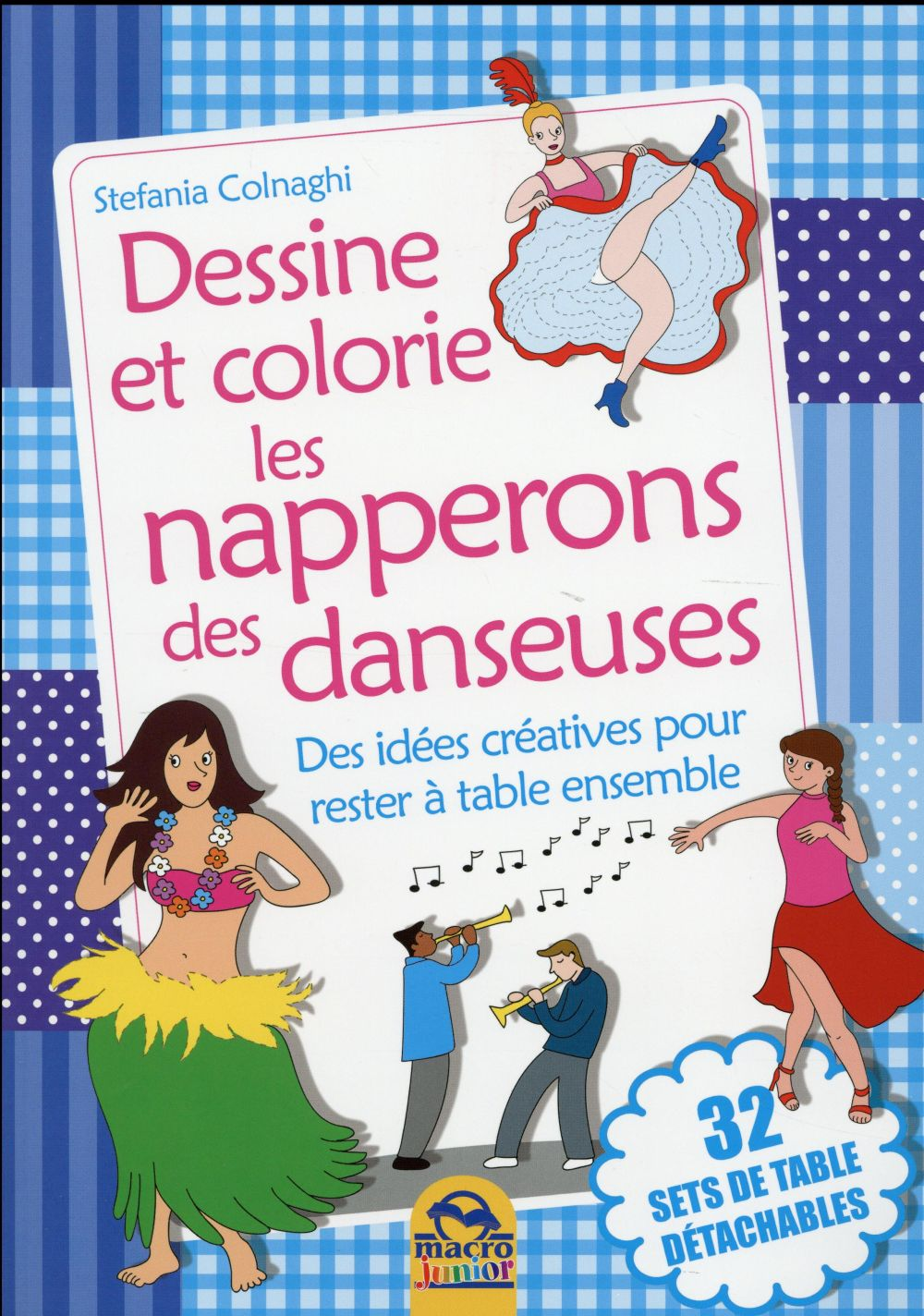 DESSINE ET COLORIE LES NAPPERONS DES DANSEUSES  32 SETS DE TABLES DETACHBLES - DES IDEES CREATIVES