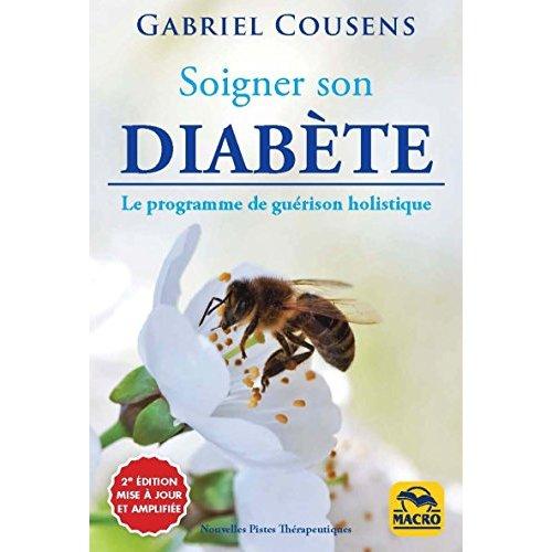 SOIGNER SON DIABETE - COMMENT DEMYSTIFIER LE MYTHE DE L INCURABILITE DU DIABETE