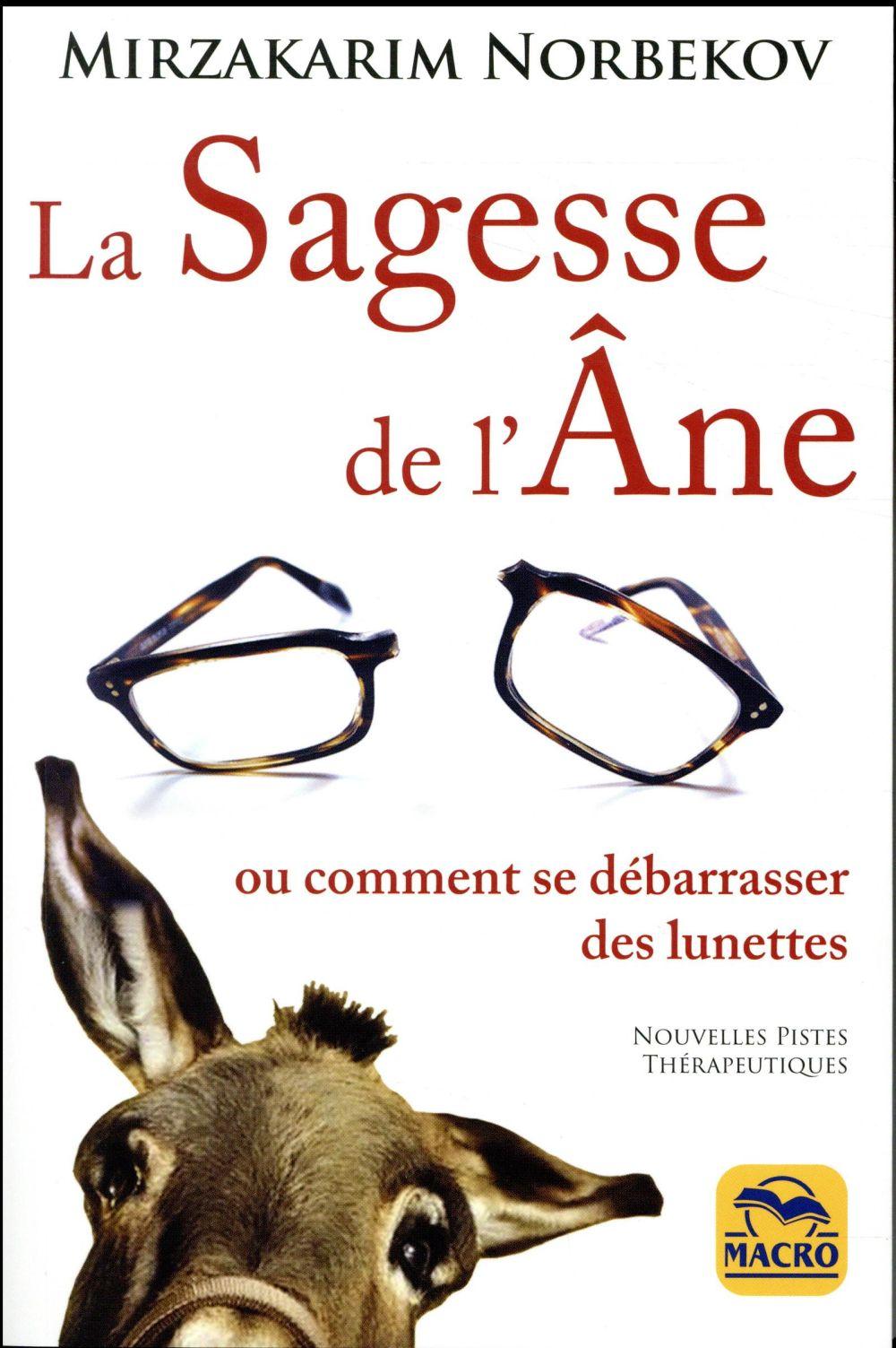 LA SAGESSE DE L ANE - OU COMMENT SE LIBERER DES LUNETTES