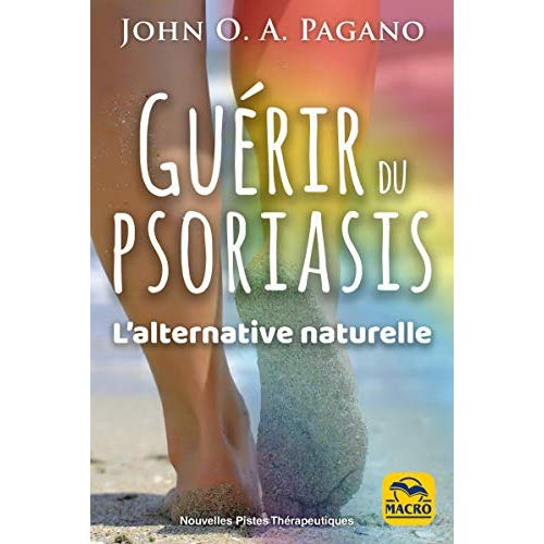 GUERIR DU PSORIASIS - L ALTERNATIVE NATURELLE