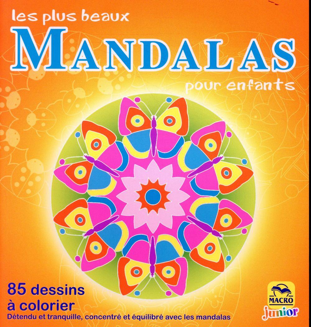 LES PLUS BEAUX MANDALAS POUR ENFANTS - 85 DESSINS A COLORIER. DETENDU ET TRANQUILLE, CONCENTRE ET EQ