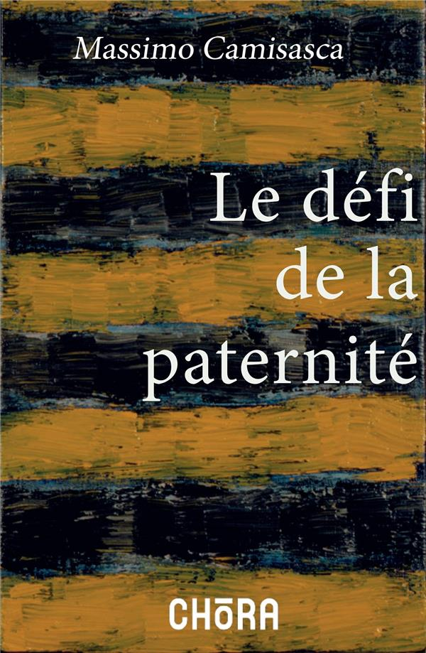 LE DEFI DE LA PATERNITE