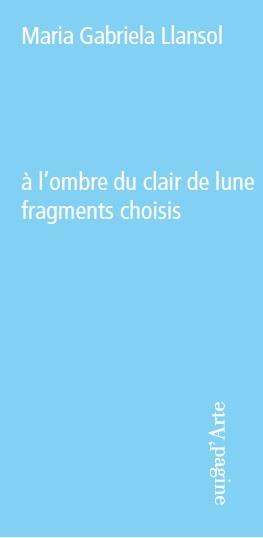 A L'OMBRE DU CLAIR DE LUNE. FRAGMENTS CHOISIS