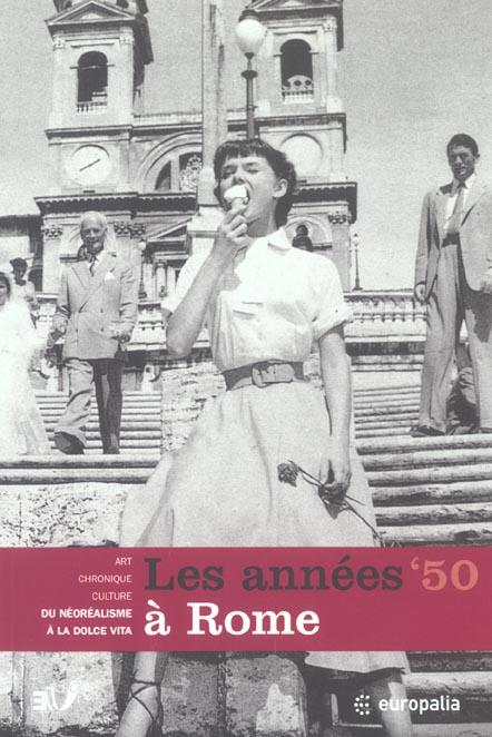 ANNEES 50 A ROME : DU NEOREALISME A LA DOLCE VITA