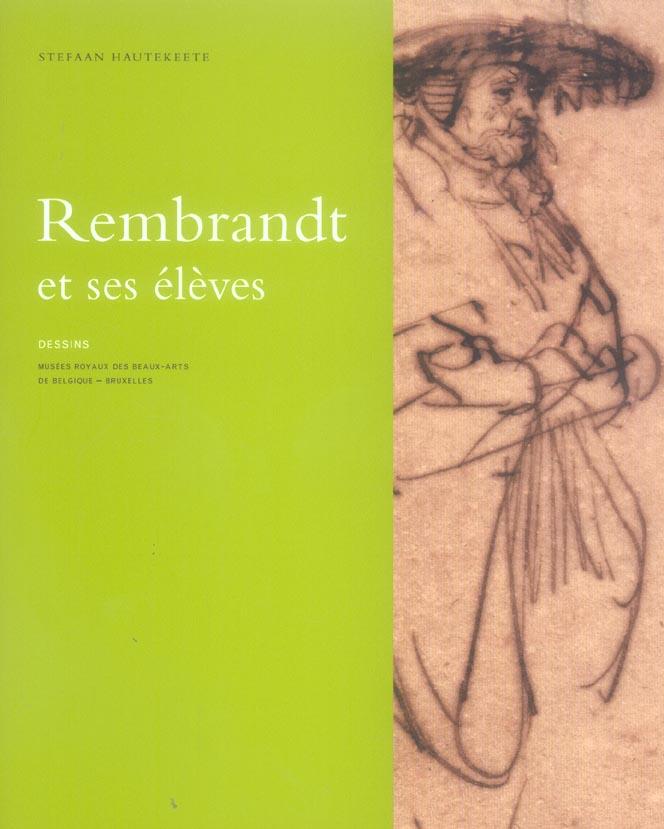 REMBRANDT ET SES ELEVES - DESSINS
