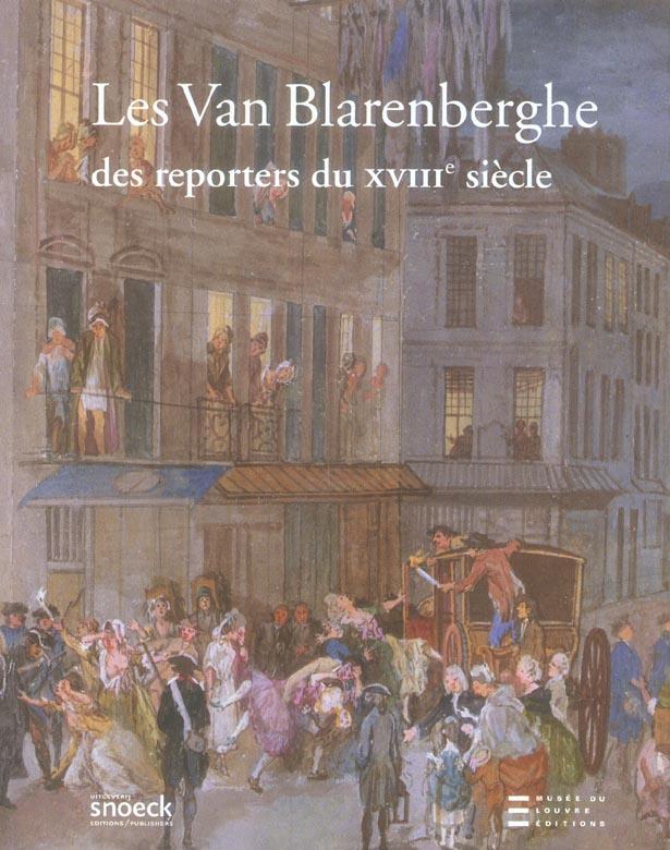 VAN BLARENBERGHE, DES REPORTERS AU XVIIIE SIECLE