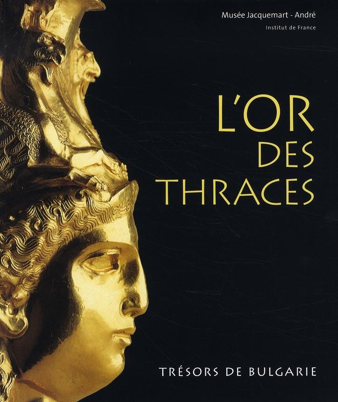 OR DES THRACES, TRESORS DE BULGARIE