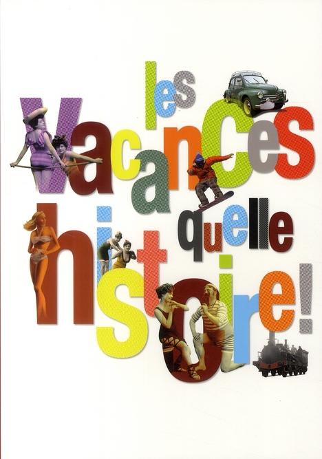VACANCES...QUELLE HISTOIRE ! (LES)