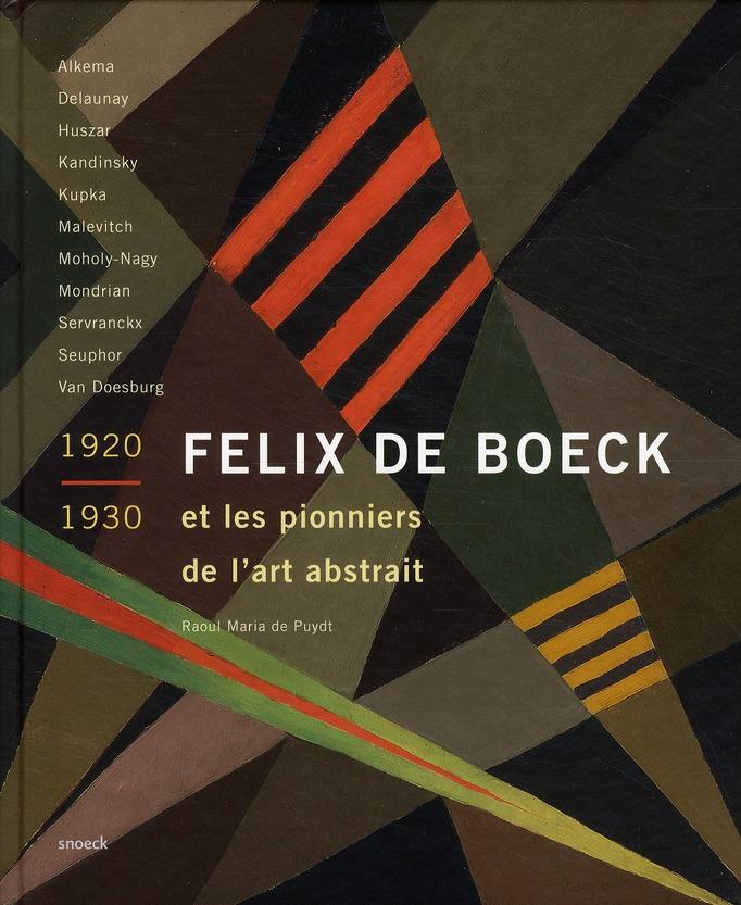 FELIX DE BOECK ET LES PIONNIERS  DE L'ART ABSTRAIT