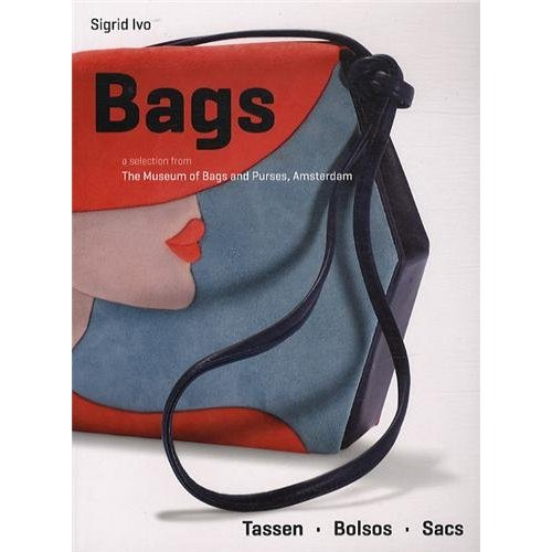 BAGS - A SELECTION OF THE MUSEUM OF BAGS AND PURSES, AMSTERDAM