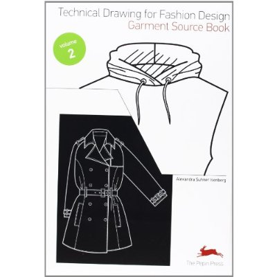 TECHNICAL DRAWING FOR FASHION DESIGN. TOME 2. GARMENT SOURCEBOOK. AVEC CD-ROM