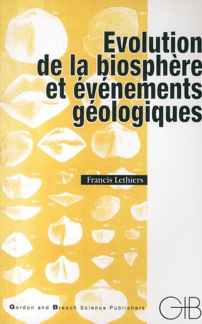 EVOLUTION DE LA BIOSPHERE ET EVENEMENTS GEOLOGIQUES