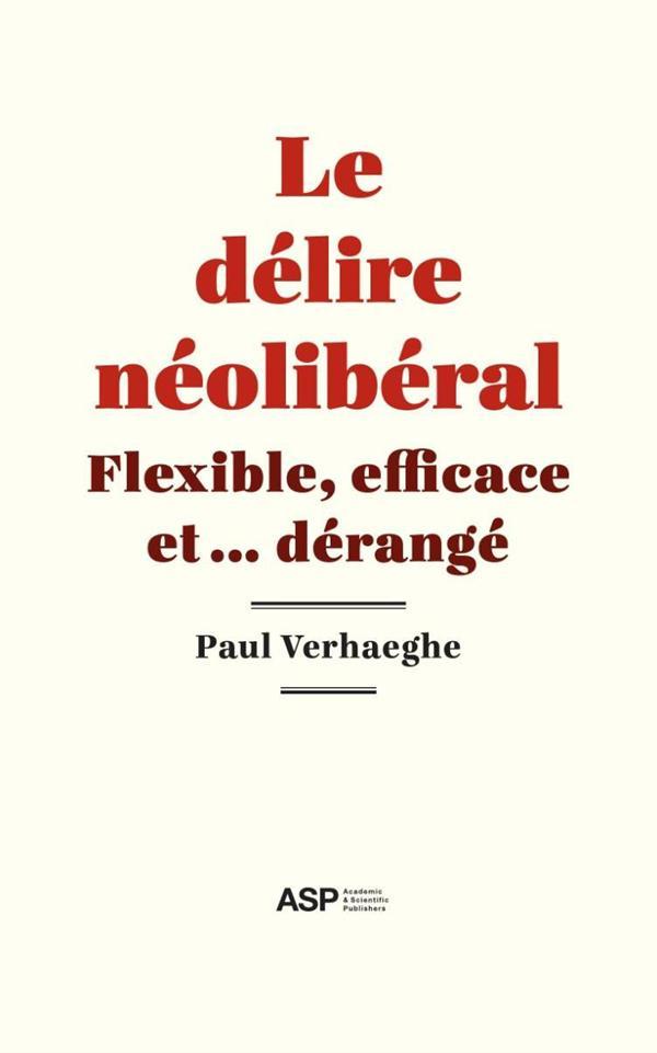 DELIRE NEOLIBERAL (LE)