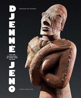 DJENNE-JENO.1000 ANS DE SCULPTURE EN TERRE CUITE AU MALI