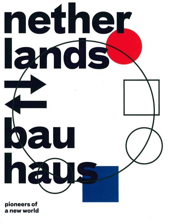NETHERLANDS - BAUHAUS - PIONEERS OF A NEW WORLD
