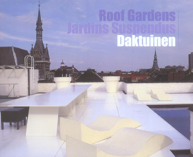 ROOF GARDENS - JARDINS SUSPENDUS