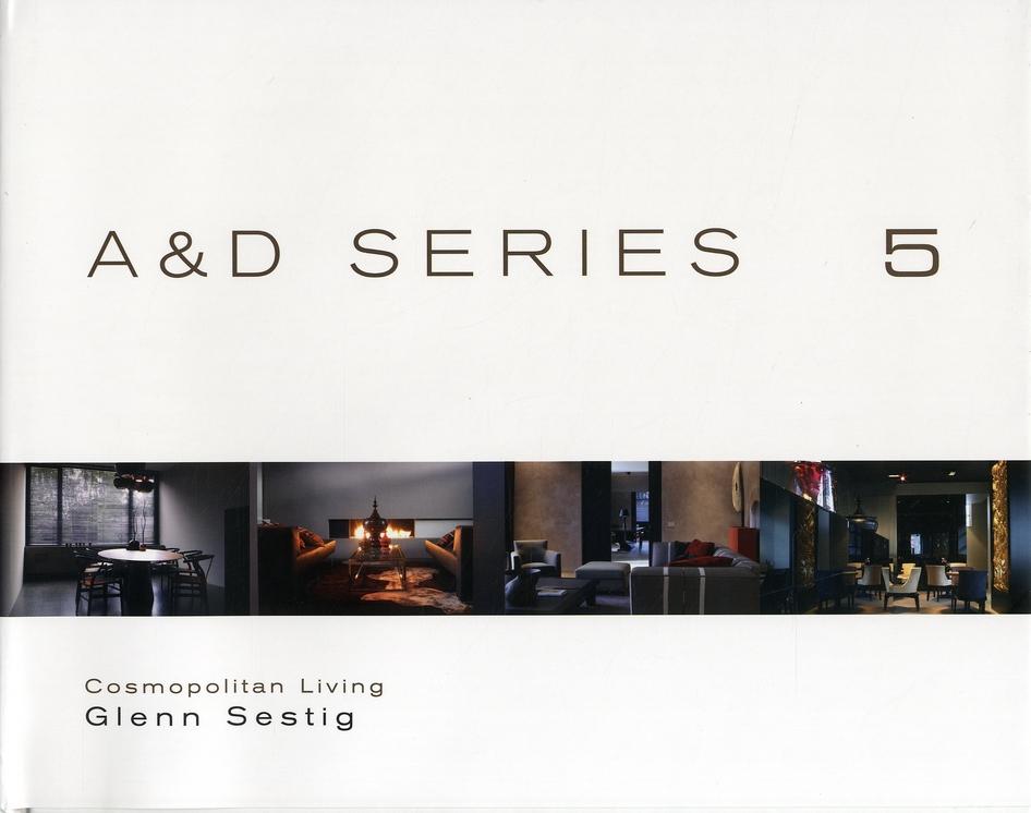 A & D SERIES 5. COSMOPOLITAN LIVING. GLENN SESTIG. ARCHITECTURE COSMOPOLITAINE