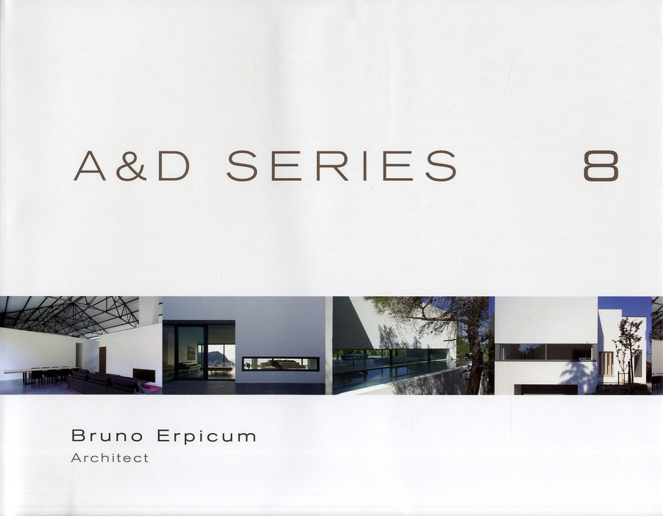 A & D SERIES 8. BRUNO ERPICUM ARCHITECT