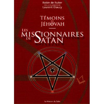 TEMOINS DE JEHOVAH : LES MISSIONNAIRES DE SATAN