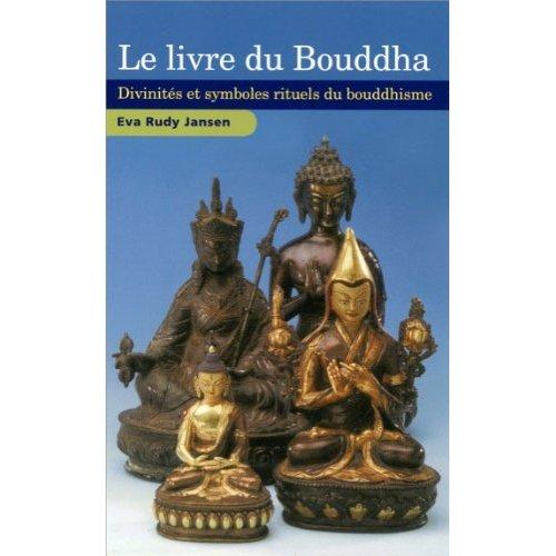 LE LIVRE DU BOUDDHA - DIVINITES ET SYMBOLES RITUELS DU BOUDDHISME
