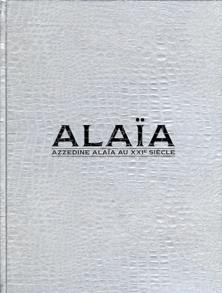ALAIA - AZZEDINE ALAIA AU XXE SIECLE