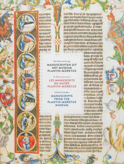 LES MANUSCRITS DU MUSEE PLANTIN-MORETUS - UN DELICE POUR LES YEUX