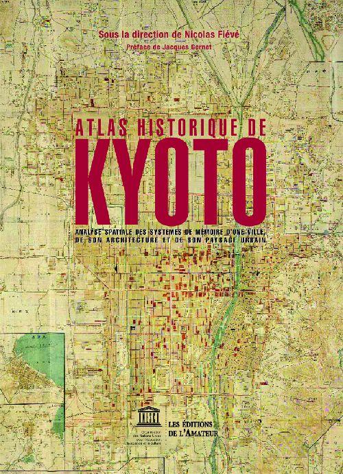 ATLAS HISTORIQUE DE KYOTO  UNESCO