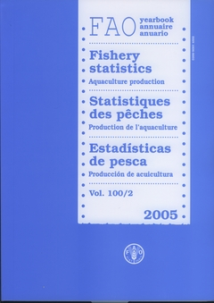 YEARBOOK OF FISHERY STATISTICS 2005 AQUACULTURE PRODUCTION VOLUME 100 2 FAO FISHERIES STATISTICS N
