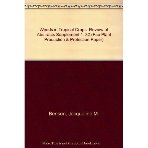 WEEDS IN TROPICAL CROPS REVIEW OF ABSTRACTS PRODUCTION VEGETALE PROTECTION DES PLANTES 32 SUP