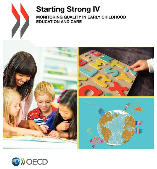 STARTING STRONG IV - MONOTORING QUALITY IN EARLY CHILDHOOD EDUCATION AND CARE