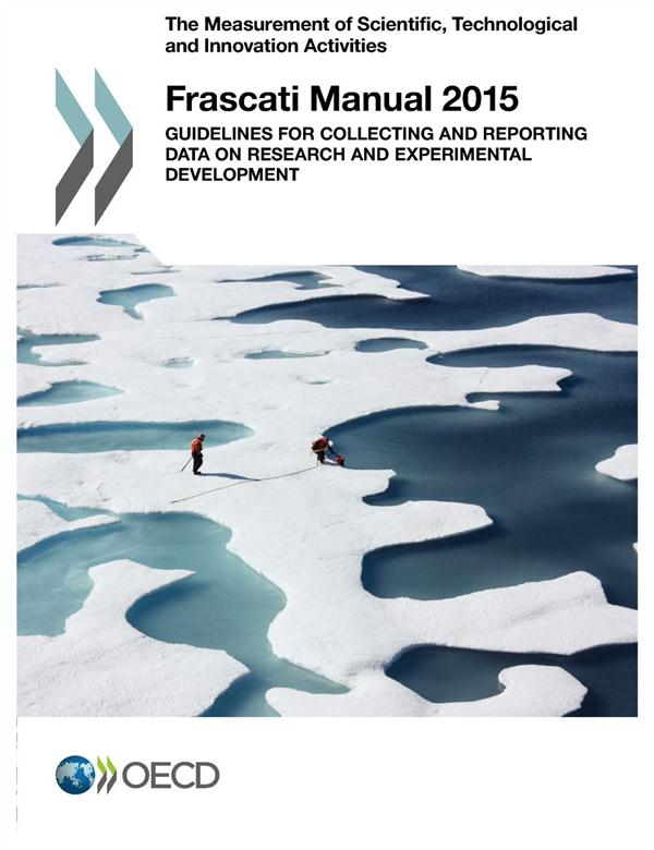 FRASCATI MANUEL 2015 - GUIDELINES FOR COLLECTING AND REPORTING DATA ON RESEARCH