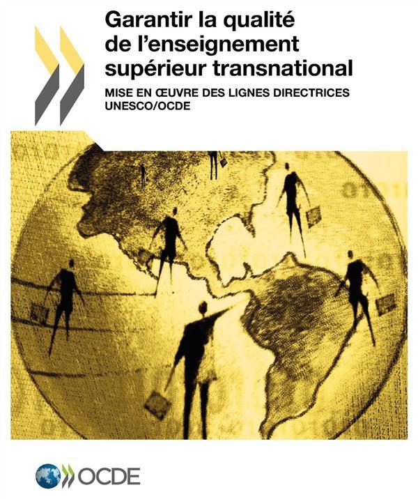 GARANTIR LA QUALITE DE L'ENSEIGNEMENT SUPERIEUR TRANSNATIONAL