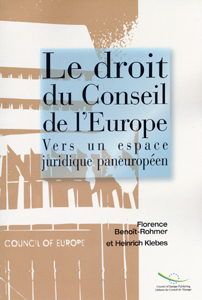 DROIT (LE) DU CONSEIL DE L'EUROPE - VERS UN ESPACE JURIDIQUE PANEUROPEEN