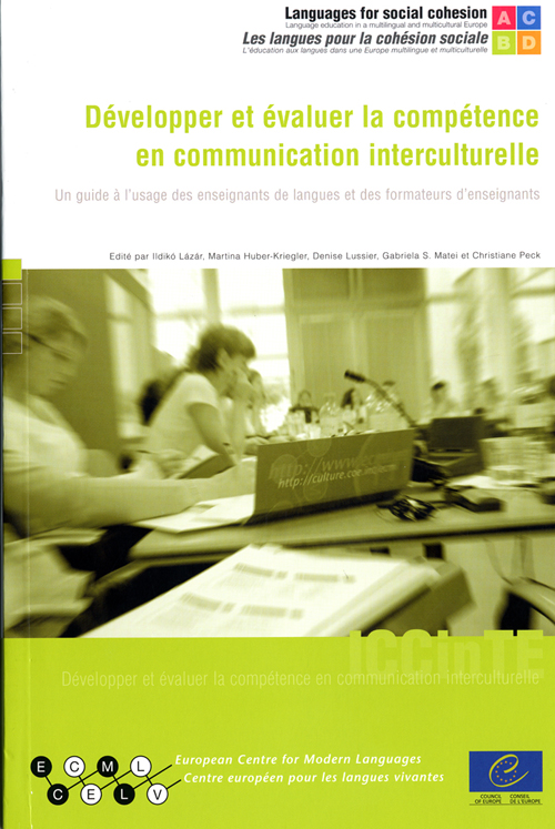 DEVELOPPER ET EVALUER LA COMPETENCE EN COMMUNICATION INTERCULTURELLE - UN GUIDE A L'USAGE DES ENSEIG