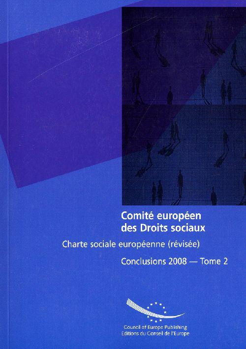 COMITE EUROPEEN DES DROITS SOCIAUX. CONCLUSIONS 2008 - T2 - CHARTE SOCIALE EUROPEENNE (REVISEE)
