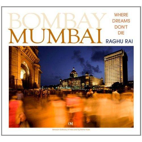 RAGHU RAI MUMBAI  WHERE DREAMS DON'T DIE /ANGLAIS