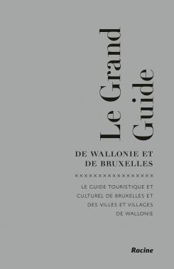 LE GRAND GUIDE DE WALLONIE ET DE BRUXELLES