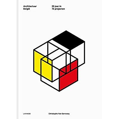 ARCHITECTUUR BELGIE : 25 JAAR IN 75 PROJECTEN