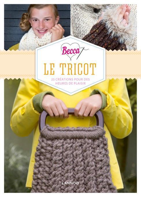 BECCA LOVES LE TRICOT ; 25 CREATIONS POUR DES HEURES DE PLAISIR