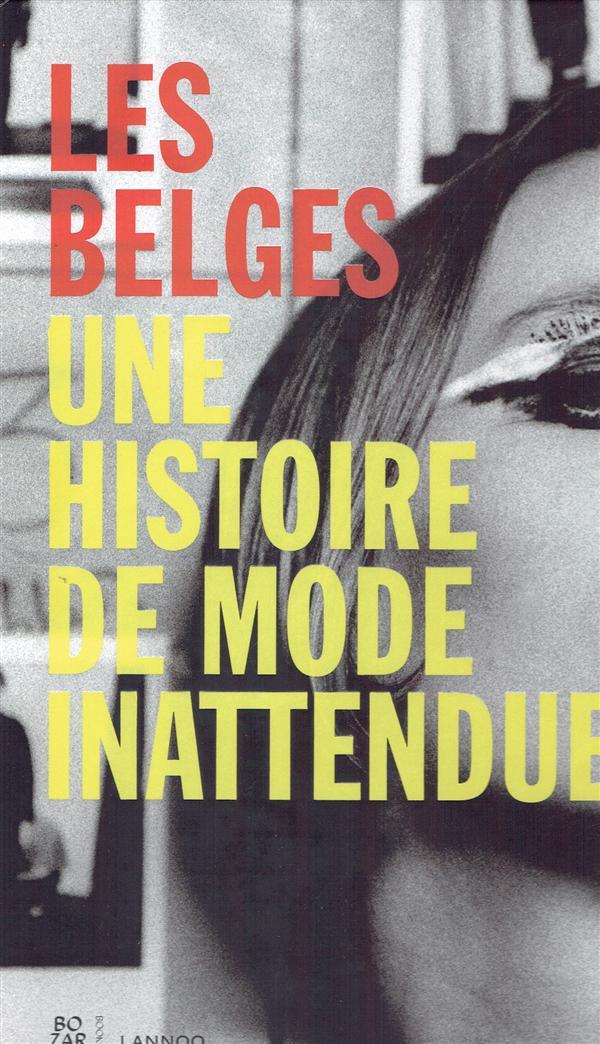 LES BELGES : UNE HISTOIRE DE MODE INATTENDUE