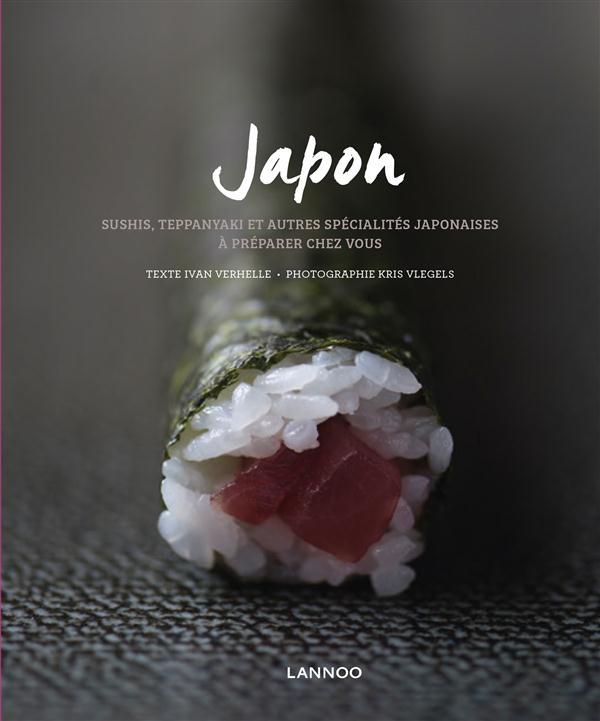 CUISINE JAPONAISE : COMMENT PREPARER CHEZ VOUS SUSHIS, TAPPANYAKIS ET AUTRES SPECIALITES JAPONAISES